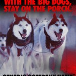 Big Dogs Represent Strength. Or so the ad goes.